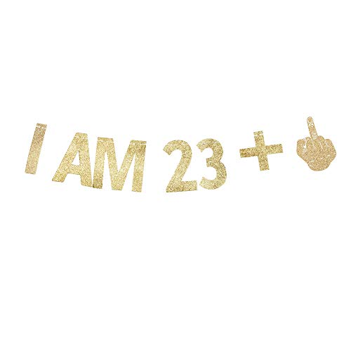 I AM 23+1 Banner, 24th Birthday Party Sign Funny/Gag 24th Bday Party Decorations Gliter Paper Backdrops (Gold)