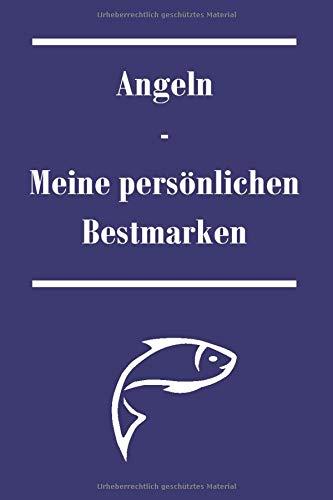 Angeln - Meine persönlichen Bestmarken: Notitzbuch, Angelbuch, Fisch, Bilder, Fangtechnik, Auswertung, kapitale Fische, Mein persönliches Fangbuch, Erinnerung, PB, persönliche Bestmarken