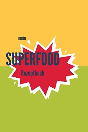 mein SUPERFOOD Rezeptbuch: Rezepte selbst eintragen   Rezeptbuch zum Ausfüllen   Geschenkidee für alle, die eine gesunde Küche lieben   Platz für ...   Getränke   15,24 x 22,86 cm   160 Seiten