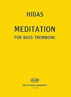 Meditation for Bass Trombone Solo (Works for Trombone / Werke Fur Posaune / Harsonamuvek)