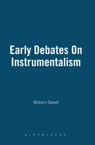 Early Debates on Instrumentalism 1903-1911 (Thoemmes Library of American Thought)