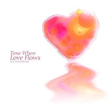 Time When Love Flows