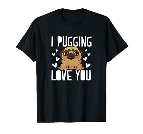 I Pugging Love You Lindo Día de San Valentín Pug Dog Mom Dad Camiseta