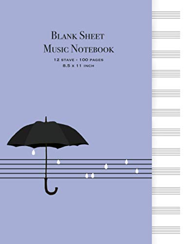 """Blank Sheet Music Notebook: Musicians Blank Sheet Music Notebook- 12 Stave Manuscript Paper - Large Size (100 pages, 8.5"""" x 11"""") – Umbrella In The Rain"""