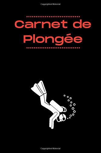 CARNET DE PLONGEE: Carnet de plongée en ANGLAIS pour tous les plongeurs sérieux - Contient 110 pages pour 218 plongées - Format 6X9 pouces (15.24X22.86cm)
