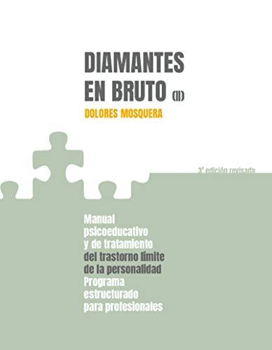 Diamantes en bruto (II)-Tercera edición revisada: Manual psicoeducativo y de tratamiento del trastorno límite de personalidad - Programa estructurado para profesionales (LIBROS DE PSICOLOGIA)