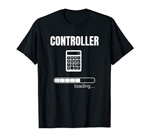 Controller Loading Controlling Buchhaltung BWL Idee T-Shirt