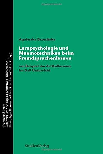 Lernpsychologie und Mnemotechniken beim Fremdsprachenlernen. Am Beispiel des Artikellernens im DaF-Unterricht