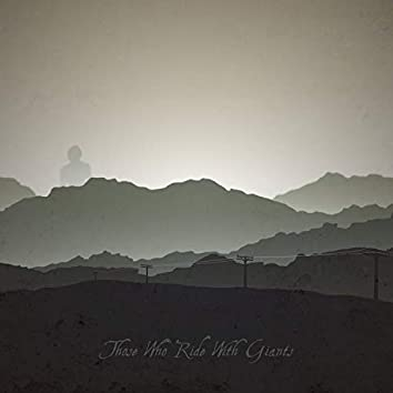 Those Who Ride With Giants (Deluxe)