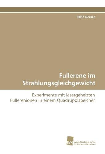 Fullerene im Strahlungsgleichgewicht: Experimente mit lasergeheizten Fullerenionen in einem Quadrupolspeicher
