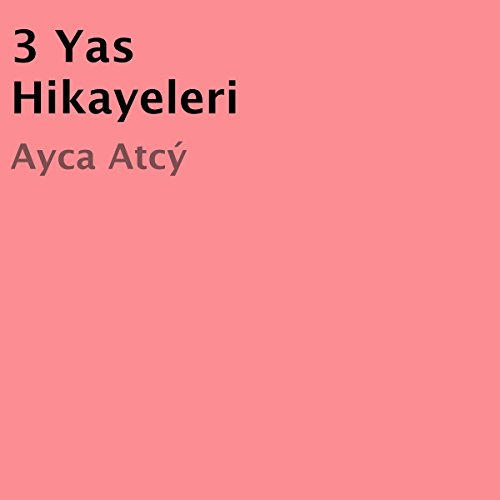 3 Yas Hikayeleri [Turkish Edition] audiobook cover art