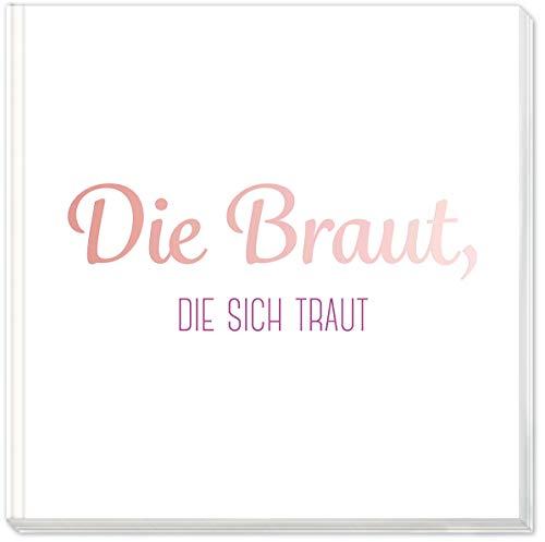 """Sophies Kartenwelt JGA Gästebuch """"Die Braut, die Sich traut"""" mit Rosegoldprägung - Hardcover..."""