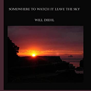 Somewhere to Watch It Leave the Sky (Lanes Cove Sessions)