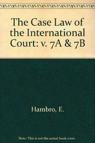 Hambro case law int. court vol.7 2 vols. (The Case Law of the International Court / La Jurisprudence de la Cour Internationale, Band 7)
