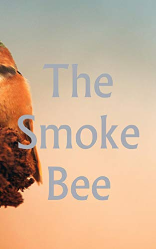 The Smoke Bee (French Edition)
