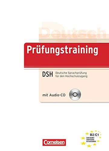 Prüfungstraining DaF - B2/C1: Deutsche Sprachprüfung für den Hochschulzugang (DSH) - Übungsbuch mit CD und Beiheft