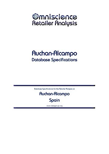 Auchan-Alcampo - Spain: Retailer Analysis Database Specifications (Omniscience Retailer Analysis - Spain Book 7939) (English Edition)