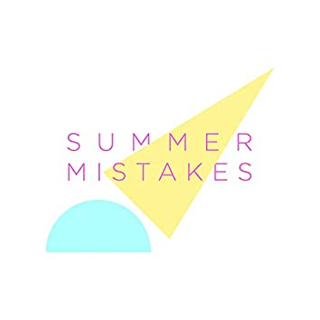 Summer Mistakes