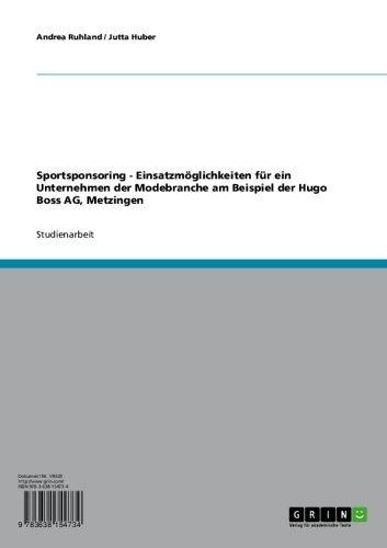Sportsponsoring - Einsatzmöglichkeiten für ein Unternehmen der Modebranche am Beispiel der Hugo Boss AG, Metzingen (German Edition)