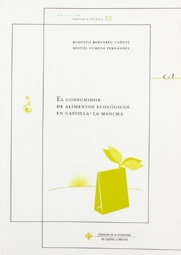 El consumidor de alimentos ecológicos en Castilla-La Mancha: 55 (CIENCIA Y TÉCNICA)