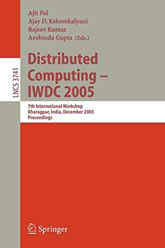 Distributed Computing - Iwdc 2005: 7th International Workshop, Kharagpur, India, December 27-30, 2005, Proceedings