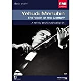 Yehudi Menuhin: Violin of the Century