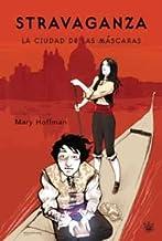 Stravaganza. La ciudad de las mascaras (FICCIÓN YA) (Spanish Edition)
