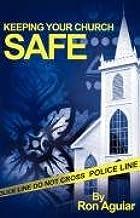 KEEPING YOUR CHURCH SAFE: Amazon.es: Aguiar, Ron: Libros en ...