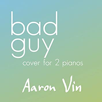 Bad Guy (2 Pianos Cover)