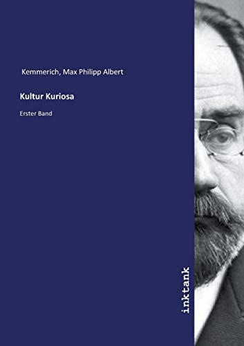Kultur Kuriosa: Erster Band
