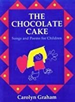 The Chocolate Cake: Songs and Poems for Children