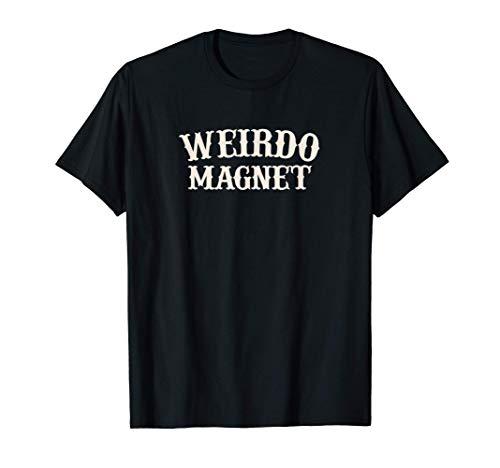 Weirdo Magnet Camiseta