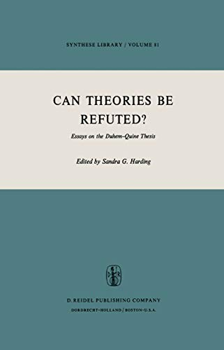 Can Theories be Refuted?: Essays on the Duhem-Quine Thesis (Synthese Library Book 81)