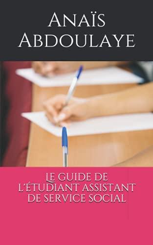 Le guide de l'étudiant assistant de service social