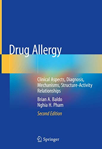 Compare Textbook Prices for Drug Allergy: Clinical Aspects, Diagnosis, Mechanisms, Structure-Activity Relationships 2nd ed. 2021 Edition ISBN 9783030517397 by Baldo, Brian A.,Pham, Nghia H.