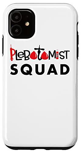 iPhone 11 Phlebotomist Squad Saying / Needle Blood Draw Phlebotomy Case