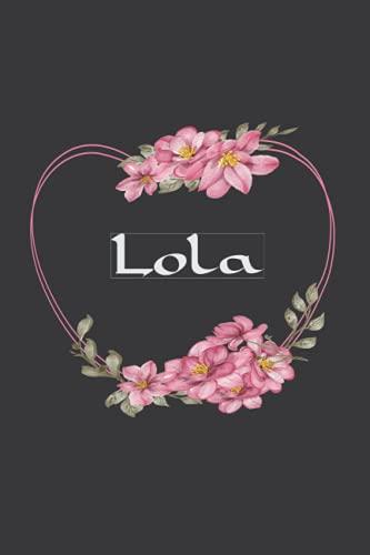 Lola: Cuaderno de notas   Diseño floral, nombre personalizado Lola   Cumpleaños, día de San Valentín, El mejor Regalo de Navidad para esposa, ... páginas rayadas, formato A5 (14.8 x 21 cm)