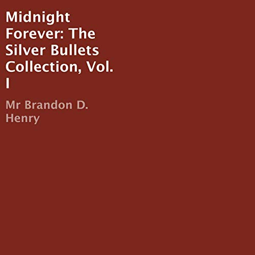 Midnight Forever: The Silver Bullets Collection, Vol. I cover art