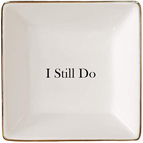 I Still Do Perfect Anniversary Gift for Wife or Husband – Ceramic Jewelry Dish or Ring Holder – Elegant Trinket Tray by Simply Charmed
