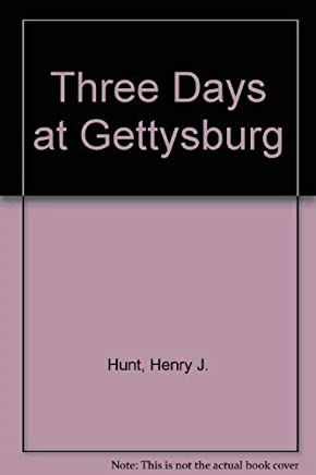 Three Days at Gettysburg