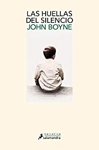 Las huellas del silencio par John Boyne