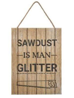 Transomnia 'Sawdust is Man Glitter' Cartello in Legno per capanni/casa/Officina