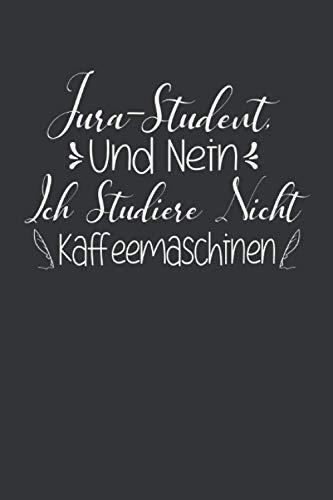 Jura-Student, und nein ich studiere nicht Kaffeemaschinen: Jura Notizbuch - 120 linierte Seiten Jurist Notiz buch - für Berichte, Ideen und Gedanken   ... Geschenk für Anwalt Studenten im Jura Studium
