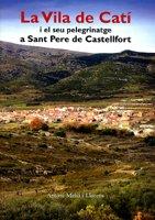 La Vila de Catí i el seu pelegrinatge a Sant Pere de Castellfort.