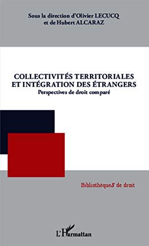 Collectivités territoriales et intégration des étrangers: Perspectives de droit comparé