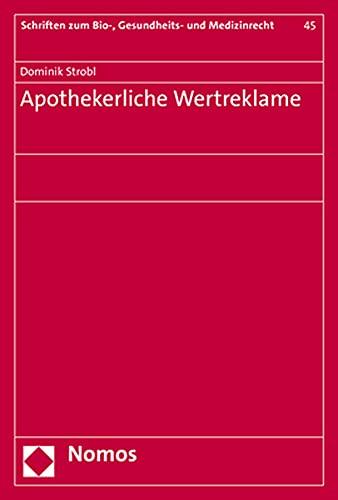 Apothekerliche Wertreklame: 45 (Schriften Zum Bio-, Gesundheits- Und Medizinrecht)