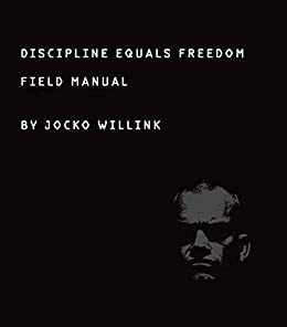 Discipline Equals Freedom: Field Manual by [Jocko Willink]