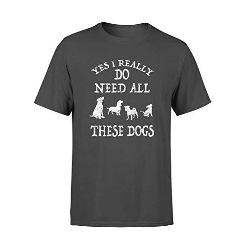 Leet Group Need All These Dogs regalo para perro amante de perro rescate - Camiseta estándar