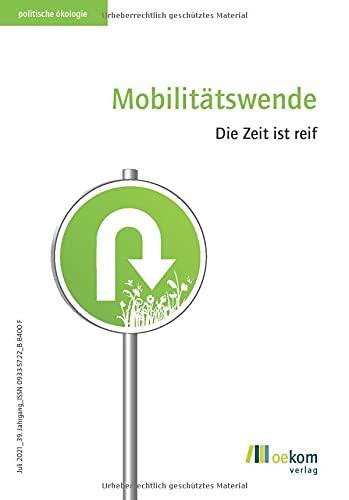 Mobilitätswende: Die Zeit ist reif (Politische Ökologie)
