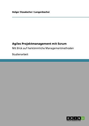 Agiles Projektmanagement mit Scrum: Mit Blick auf herkömmliche Managementmethoden